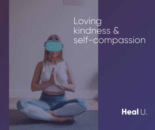 woman wearing an oculus go headset with text overlay that says loving kindness and self-compassion